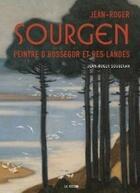 Couverture du livre « Jean-Roger Sourgen, peintre d'Hossegor et des Landes » de Jean-Roger Soubiran aux éditions Le Festin