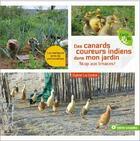 Couverture du livre « Des canards coureurs indiens dans mon jardin ; stop aux limaces ! » de Sylvie La Spina aux éditions Terre Vivante