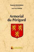 Couverture du livre « Armorial du Périgord » de Jean-Paul Fernon et Patrick Rousseau aux éditions Heligoland