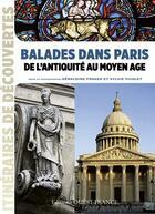 Couverture du livre « Balades dans Paris ; de l'antiquité au Moyen âge » de Geraldine Froger et Sylvie Picolet aux éditions Ouest France