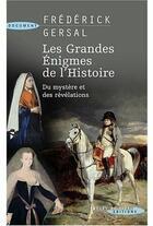 Couverture du livre « Les grandes énigmes de l'histoire ; du mystère et des révélations » de Gersal Frederick aux éditions Succes Du Livre