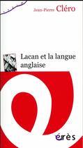 Couverture du livre « Lacan et la langue anglaise » de Jean-Pierre Clero aux éditions Eres