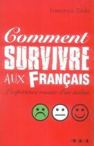 Couverture du livre « Comment survivre aux français ; l'expérience réussie d'un italien » de Francesco Zardo aux éditions Panama