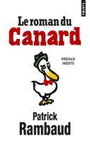 Couverture du livre « Le roman du Canard » de Patrick Rambaud aux éditions Points