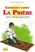 Couverture du livre « Comment faire la priere - pour enfant (garcon) » de Mostafa Brahami aux éditions Tawhid