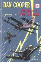 Couverture du livre « Dan Cooper ; missions 1 ; les paras » de Albert Weinberg aux éditions Hibou