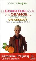 Couverture du livre « Le bonheur pour une orange n'est pas d'être un abricot » de Catherine Preljocaj aux éditions Jouvence