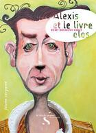 Couverture du livre « Alexis et le livre clos » de Remy Brument-Varly aux éditions Le Rire Du Serpent