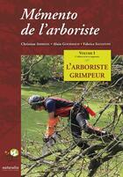 Couverture du livre « Mémento de l'arboriste t.1 ; l'arboriste grimpeur (édition 2016) » de Christian Ambiehl et Alain Gourmaud et Fabrice Salvatoni aux éditions Naturalia