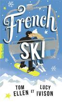 Couverture du livre « French ski » de Tom Ellen et Lucy Ivison aux éditions Gallimard-jeunesse