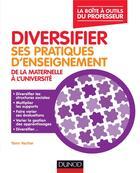 Couverture du livre « Diversifier ses pratiques d'enseignement » de Yann Vacher aux éditions Dunod