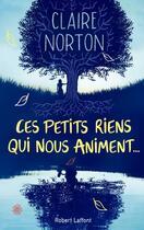 Couverture du livre « Ces petits riens qui nous animent... » de Claire Norton aux éditions Robert Laffont