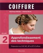 Couverture du livre « Coiffure - vol02 - approfondissement des techniques » de Montel/Bruez aux éditions Maloine