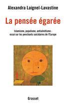 Couverture du livre « La pensée égarée » de Alexandra Laignel-Lavastine aux éditions Grasset Et Fasquelle
