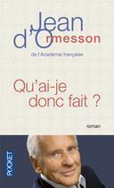 Couverture du livre « Qu'ai-je donc fait ? » de Jean d'Ormesson aux éditions Pocket