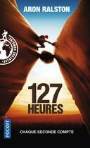 Couverture du livre « 127 heures » de Aron Ralston aux éditions Pocket