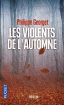 Couverture du livre « Les violents de l'automne » de Philippe Georget aux éditions Pocket
