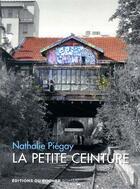 Couverture du livre « La petite ceinture » de Nathalie Piegay aux éditions Rocher