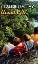 Couverture du livre « Avant l'été » de Claudie Gallay aux éditions Actes Sud