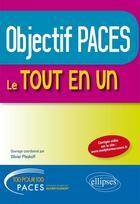 Couverture du livre « Objectif PACES en QCM ; le tout en un » de Olivier Pleskoff aux éditions Ellipses Marketing