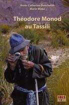 Couverture du livre « Théodore Monod au Tassili » de Anne-Catherine Benchelah et Marie Maka aux éditions Ibis Press