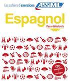 Couverture du livre « Espagnol ; faux-débutants » de Juan Cordoba et Belen Ausejo Aldazabal aux éditions Assimil