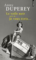 Couverture du livre « Le voile noir ; je vous écris... » de Anny Duperey aux éditions Points