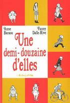 Couverture du livre « Une demi-douzaine d'elles » de Anne Baraou et Fanny Dalle-Rive aux éditions L'association