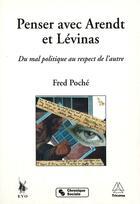 Couverture du livre « Penser avec Arendt et Lévinas ; du mal politique au respect de l'autre » de Fred Poche aux éditions Tricorne