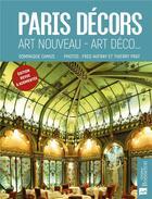 Couverture du livre « Paris décors ; art nouveau, art déco, etc » de Dominique Camus aux éditions Bonneton