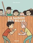 Couverture du livre « La saison des billes » de Gilbert Hernandez aux éditions Atrabile