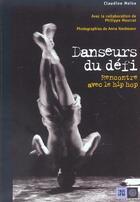 Couverture du livre « Danseurs du defi ; rencontre avec le hip hop » de Claudine Moise et Anne Nordmann aux éditions Indigene