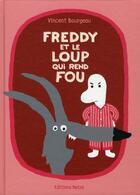 Couverture du livre « Freddy et le loup qui rend fou » de Vincent Bourgeau aux éditions Belize