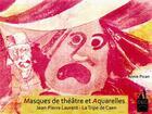 Couverture du livre « Masques de théâtre et aquarelles » de Jean-Pierre Laurent et La Trip De Caen aux éditions Du Bout Du Monde