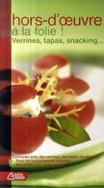 Couverture du livre « Hors d'oeuvre à la folie! ; verrines, tapas, sncking... » de Melanie Chartier aux éditions Dormonval