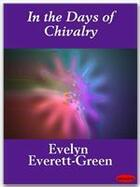 Couverture du livre « In the Days of Chivalry » de Evelyn Everett-Green aux éditions Ebookslib