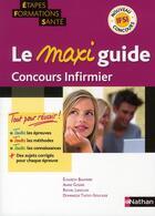 Couverture du livre « Le maxi guide ; concours infirmier » de Elisabeth Baumeier aux éditions Nathan