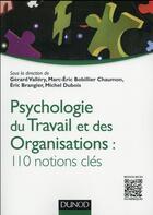 Couverture du livre « Psychologie du travail et des organisations ; 110 notions clés » de Michel Dubois et Marc-Eric Bobillier-Chaumon et Eric Brangier et Gerard Vallery aux éditions Dunod