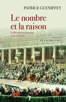 Couverture du livre « Le nombre et la raison ; la Révolution française et les élections » de Patrice Gueniffey aux éditions Cerf