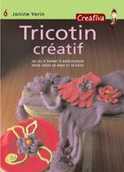Couverture du livre « Tricotin créatif » de Janine Varin aux éditions Mango
