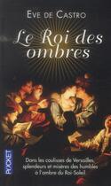 Couverture du livre « Le roi des ombres » de Eve De Castro aux éditions Pocket