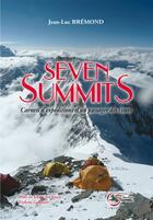 Couverture du livre « Seven summits ; carnets d'expeditions d'un passager des cimes » de Jean-Luc Bremond aux éditions Fournel
