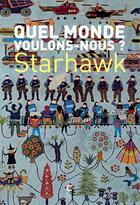 Couverture du livre « Quel monde voulons-nous ? » de Starhawk aux éditions Cambourakis
