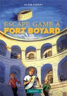 Couverture du livre « Escape game à Fort Boyard » de Alain Surget aux éditions Rageot