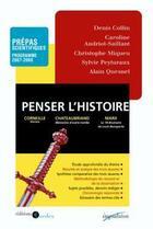 Couverture du livre « Penser l'histoire » de Denis Collin aux éditions Cdu Sedes