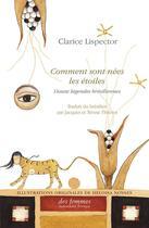 Couverture du livre « Comment sont nées les etoiles ; douze légendes brésiliennes » de Clarice Lispector aux éditions Des Femmes