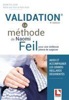 Couverture du livre « Validation ; la méthode de Naomi Feil ; pour une vieilesse pleine de sagesse (4e édition) » de Naomi Feil aux éditions Lamarre
