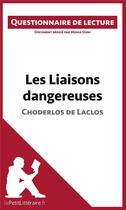 Couverture du livre « Les liaisons dangereuses de Choderlos de Laclos ; questionnaire de lecture » de Monia Ouni aux éditions Lepetitlitteraire.fr