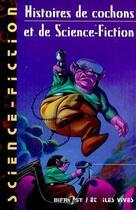 Couverture du livre « Histoires de cochons et de science-fiction » de Collectif aux éditions Le Belial