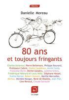 Couverture du livre « 80 ans et toujours fringants » de Danielle Moreau aux éditions Editions De La Loupe